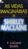 As Vidas Imaginárias de Shirley Maclaine