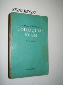 A Practical Guide to Colloquial Idiom
