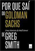 Por Que Saí do Goldman Sachs