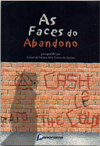As Faces do Abandono