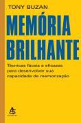 Memória Brilhante Técnicas Fáceis e Eficazes para Desenvolver Sua...