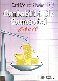 Contabilidade Geral Fácil - Para cursos de contabilidade e concursos em geral de Osni Moura Ribeiro pela Saraiva (1999)
