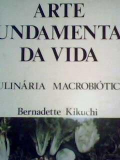 Arte Fundamental da Vida - Culinária Macrobiótica