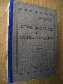 Historia do Commercio da Industria e da Agricultur