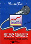 Recursos Audiovisuais nas Apresentações de sucesso