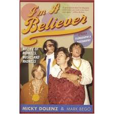 Im a Believer - My Life of Monkess, Music, and Madness