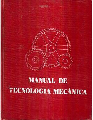 Manual de Tecnologia Mecânica Vol. 2 - Manual Prático de Estampagem