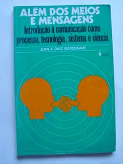Além dos Meios e Mensagens Introdução à Comunicação Como Processo, Tec