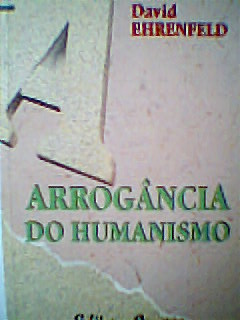 Arrogância do Humanismo