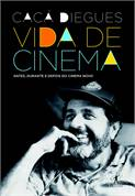 Vida de Cinema: Antes, Durante e Depois do Cinema Novo