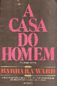 A Casa do Homem - The Home Of Man