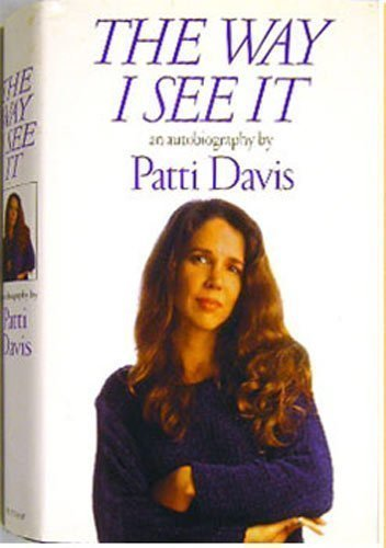 The Way I See It:an Autobiography By Patti Davis