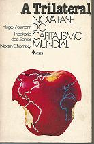 A Trilateral Nova Fase do Capitalismo Mundial