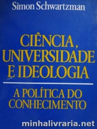 Ciencia Universidade E Ideologia - A Politica Do Co Nhecimento) 1981/16