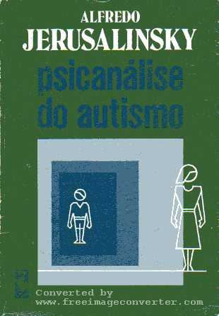 Psicanalise do Autismo