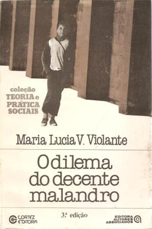 O Dilema do Decente Malandro