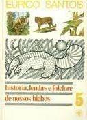 Histórias, Lendas e Folclore de Nossos Bichos