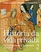 Historia da Vida Privada Vol 1 do Imperio Romano ao Ano Mil
