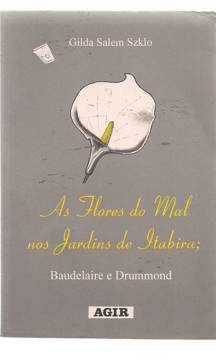 As Flores do Mal nos Jardins de Itabira; Baudelaire e Drummond