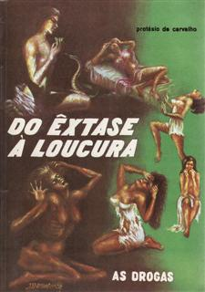 Do Extase a Loucura - as Drogas