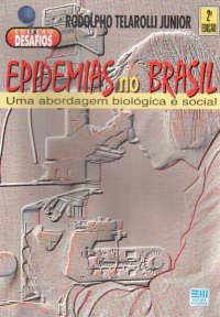 EPIDEMIAS NO BRASIL - UMA ABORDAGEM BIOLÓGICA E SOCIAL *COLEÇÃO DESAFIOS* de RODOLPHO TELAROLLI JUNIOR pela MODERNA (2000)