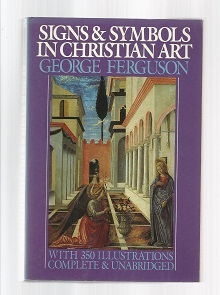 Signs & Symbols in Christian Art George Ferguson