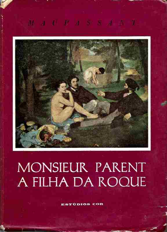 Monsieur Parent - a Filha da Roque