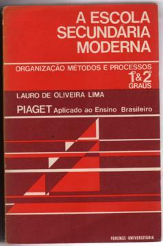 d4cae3df24f A Construção do Homem Segundo Piaget Lauro de Oliveira Lima A Escola  Secundária Moderna