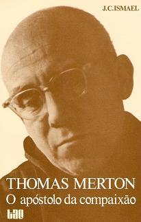 Thomas Merton - o Apóstolo da Compaixão