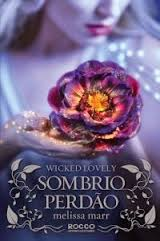 Wicked Lovely - Sombrio Perdão
