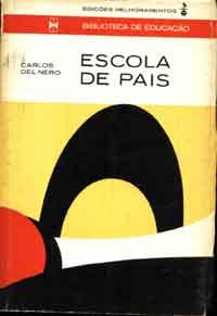 ESCOLA DE PAIS - BIBLIOTECA DE EDUCAÇÃO de CARLOS DEL NERO pela MELHORAMENTOS (1967)