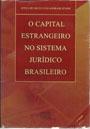 O Capital Estrangeiro no Sistema Jurídico Brasileiro