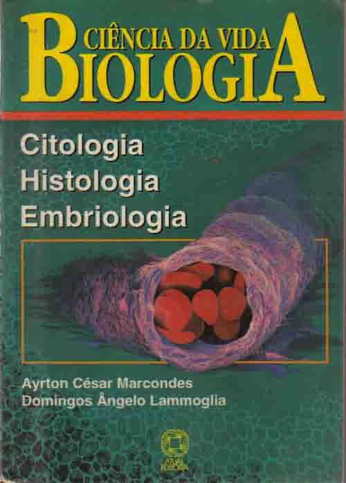 Livro: Ciencia da Vida Biologia - Ayrton Cesar Marcondes