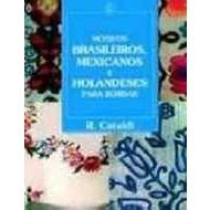 Motivos Brasileiros, Mexicanos e Holandeses para Bordar