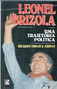 Leonel Brizola Uma Trajetoria Politica