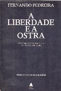 A Liberdade e a Ostra - Estudos Sobre Política no Brasil de Hoje