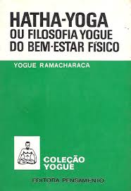 Hatha Yoga Ou Filosofia Yogue do Bem Estar Fisico