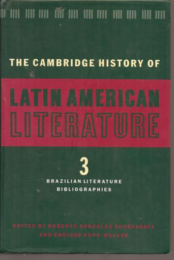 Cambridge History of Latin American Literature 3: Brazilian Literature