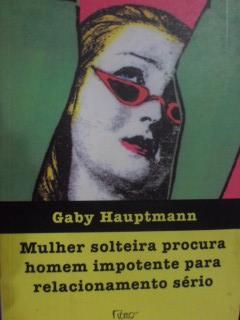Mulher Solteira Procura Homem Impotente para Relacionamento Sério. Gaby  Hauptmann 08acf72d03e