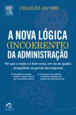 A Nova Lógica (incoerente) da Administração