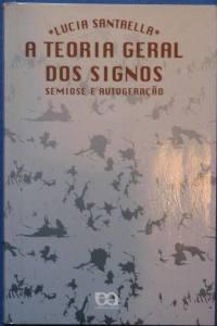 Teoria Geral dos Signos, Semiose e Autogeração