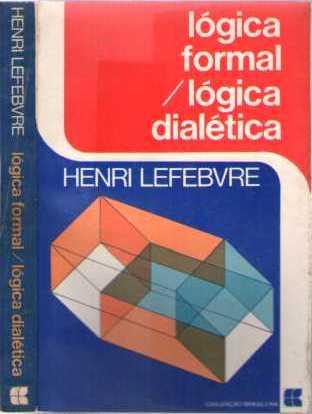 Lógica Formal Lógica Dialética