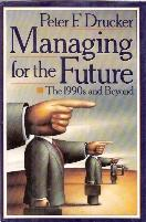 Managing For the Future - the 1990s and Beyond