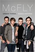 Mcfly Unsaid Things Nossa História