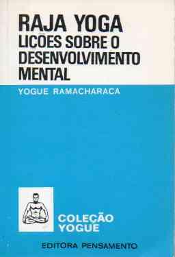 Raja Yoga Lições Sobre o Desenvolvimento Mental