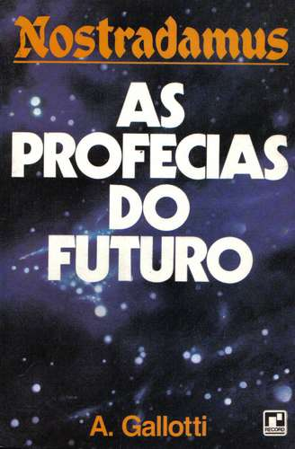 Nostradamus - as Profecias do Futuro