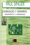 Globalizacao e Desemprego Diagnostico e Alternativas