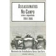 Assassinatos no Campo - Crime e Impunidade 1964-1986