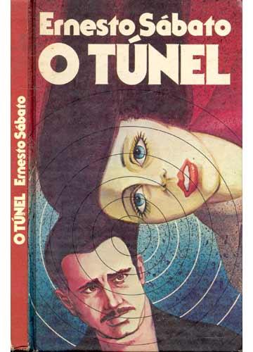 Livro: O Tunel - Ernesto Sabato | Estante Virtual