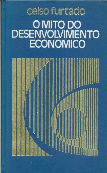 O Mito do Desenvolvimento Econômico